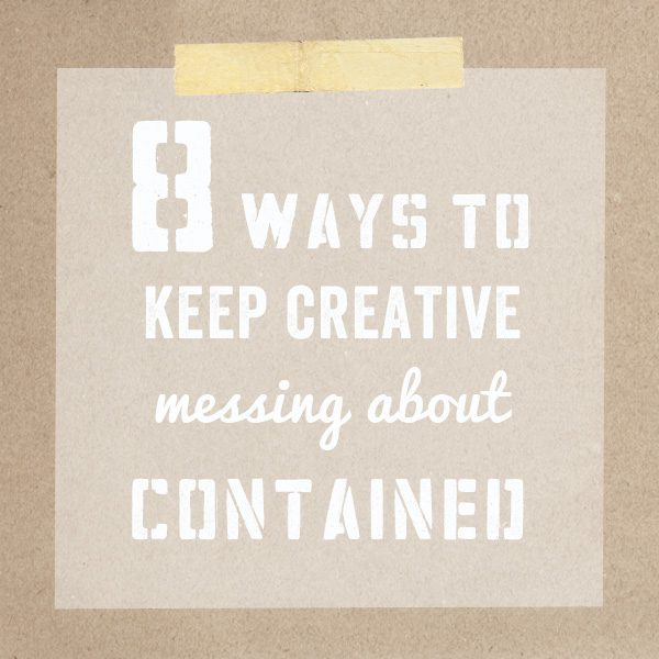 8 ways to keep creative messes contained