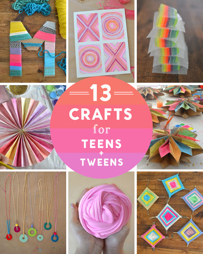 13 crafts for Teens and Tweens.