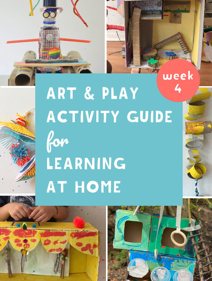 Art and Play Activity Guide for Learning at Home / Week 4