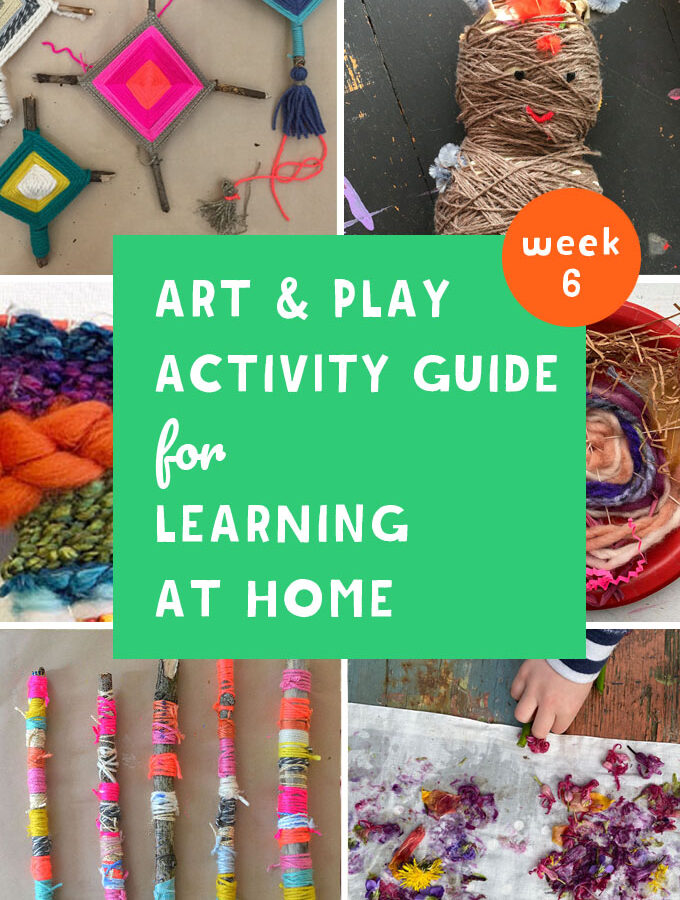 Art and Play Activity Guide for Learning at Home / Week 6