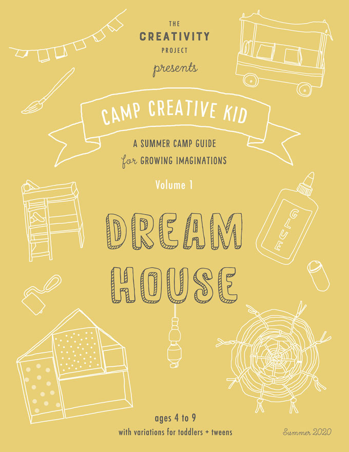 "Summer Art Camp at Home, download ""Dream House"" and print, 26 pages with 20 original creative ideas, for kids ages 3-9 with variations for toddlers and tweens."