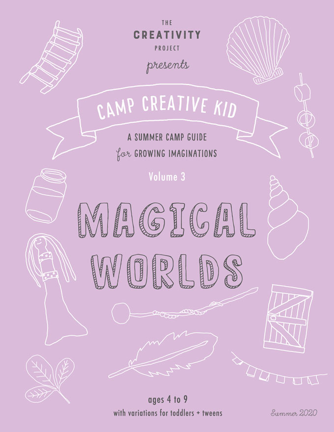 "Summer Art Camp at Home, download ""Magical Worlds"" and print, 26 pages with 20 original creative ideas, for kids ages 3-9 with variations for toddlers and tweens."