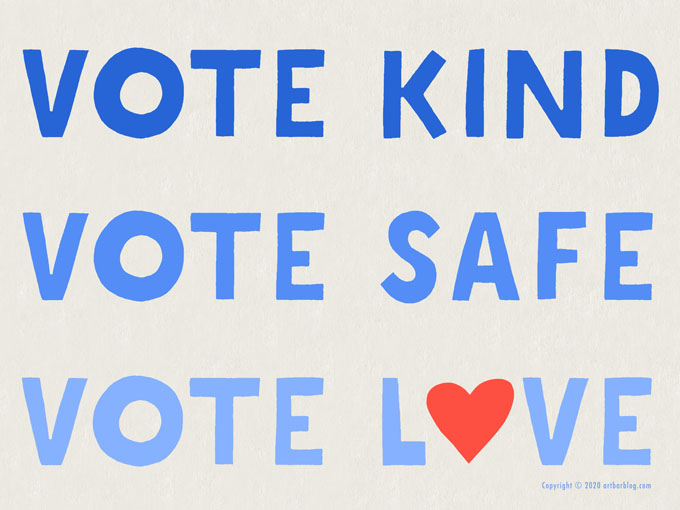 Download these high-resolution JPG files and order your own VOTE KIND, VOTE SAFE, VOTE LOVE lawn signs designed by Art Bar. #GOTV #BlueWave