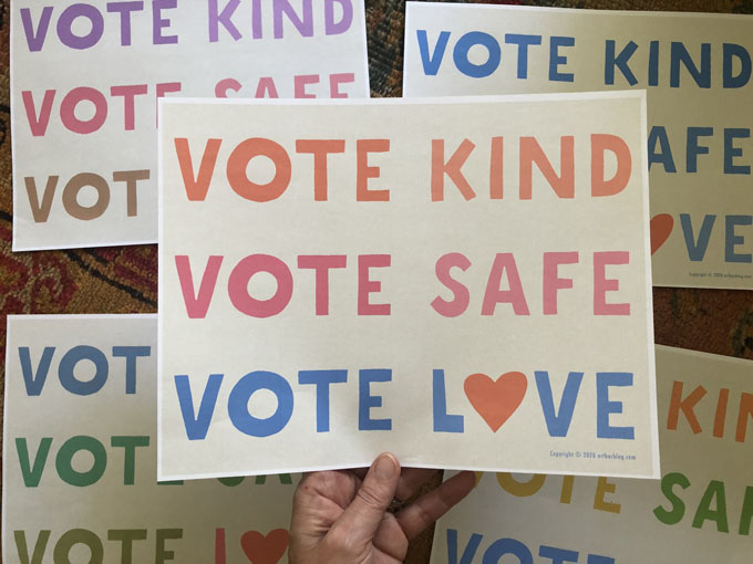 Download and print from home your own VOTE KIND, VOTE SAFE, VOTE LOVE sign designed by Art Bar. #GOTV #BlueWave
