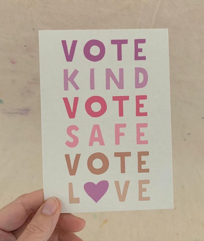 Get these high quality VOTE KIND, VOT SAFE, VOTE LOVE postcards from Art Bar. #GOTV #BlueWave