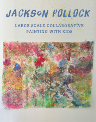 Jackson Pollock artist study with kids, large scale collaborative painting.
